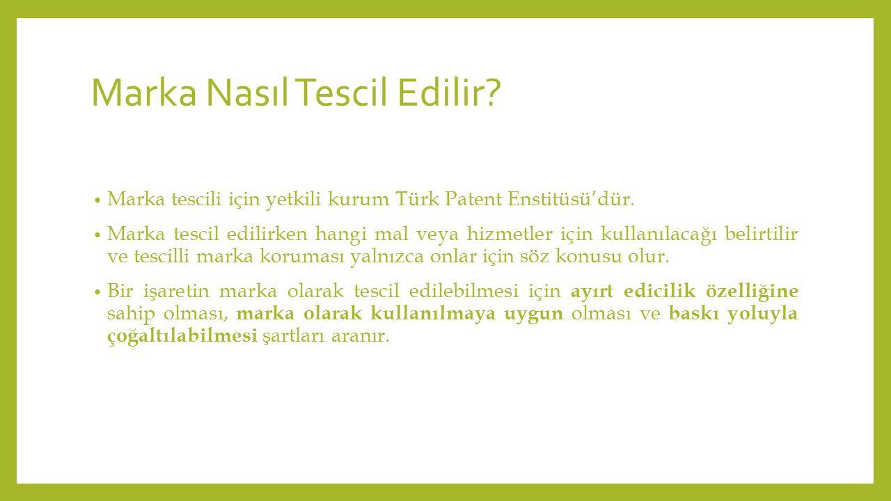 Marka Nasıl Tescil Edilir? Marka tescili için yetkili kurum Türk Patent Enstitüsü'dür. Marka tescil edilirken hangi mal veya hizmetler için kullanılac