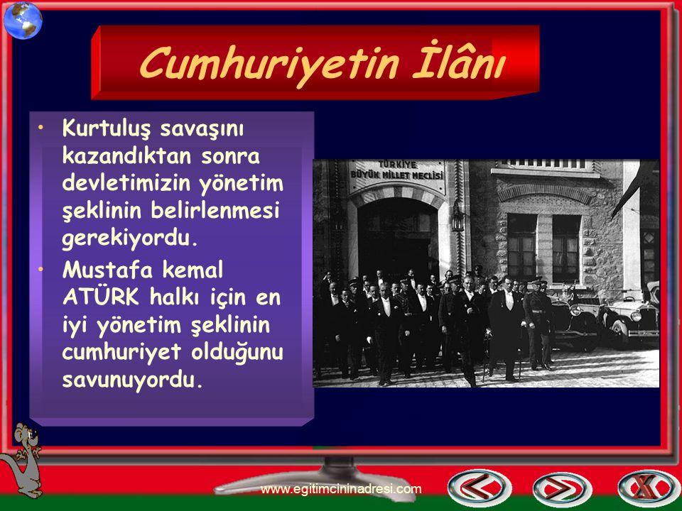 Türk halkı bağımsızlığı için büyük bir savaş verdi. www.egitimcininadresi.com