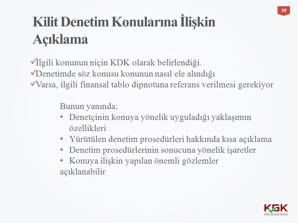 İlgili konunun niçin KDK olarak belirlendiği. Denetimde söz konusu konunun nasıl ele alındığı Varsa, ilgili finansal tablo dipnotuna referans verilmes