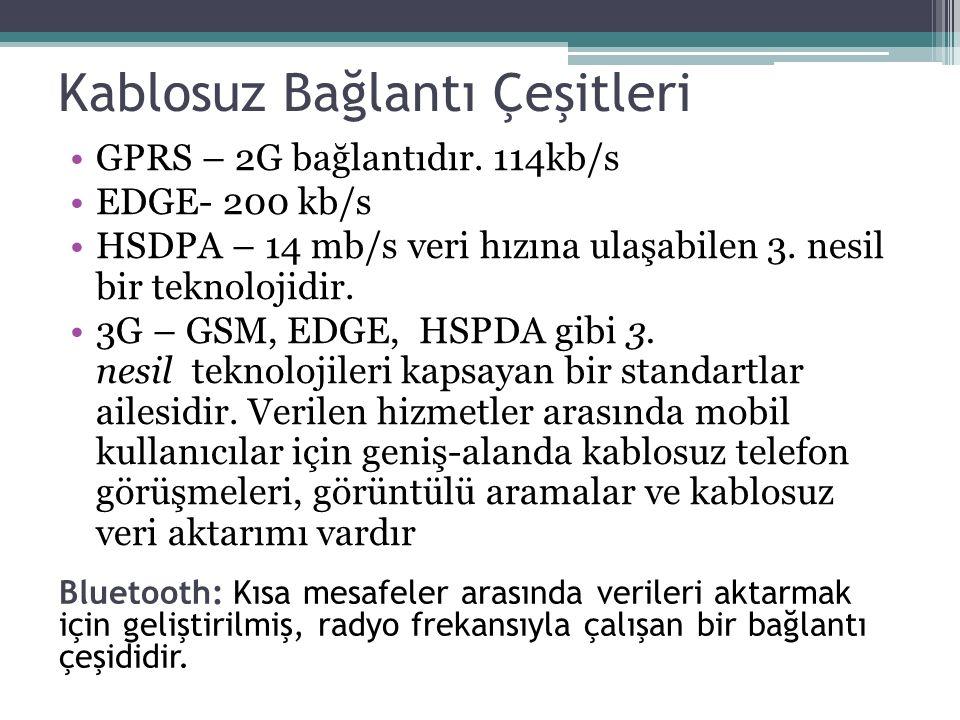 Kablosuz Bağlantı Çeşitleri GPRS – 2G bağlantıdır.