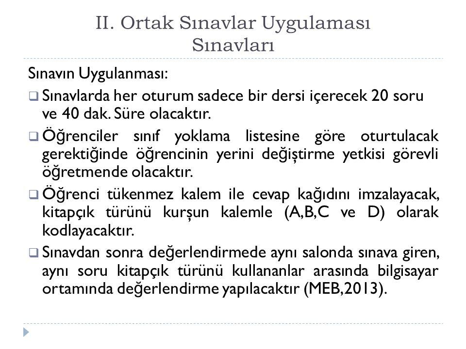 II.Ortak Sınavlar Sınavları Sınavın De ğ erlendirilmesi: a.