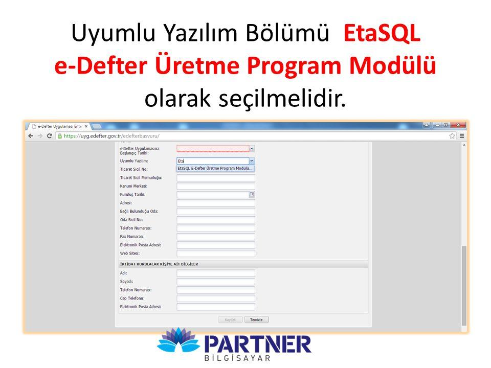 Uyumlu Yazılım Bölümü EtaSQL e-Defter Üretme Program Modülü olarak seçilmelidir.