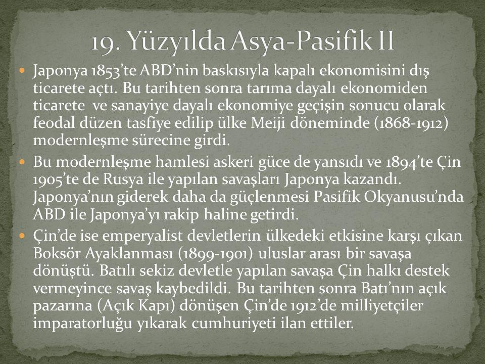 Japonya 1853'te ABD'nin baskısıyla kapalı ekonomisini dış ticarete açtı.