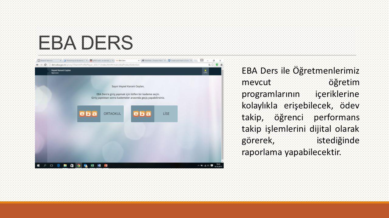 EBA DERS EBA Ders ile Öğretmenlerimiz mevcut öğretim programlarının içeriklerine kolaylıkla erişebilecek, ödev takip, öğrenci performans takip işlemle