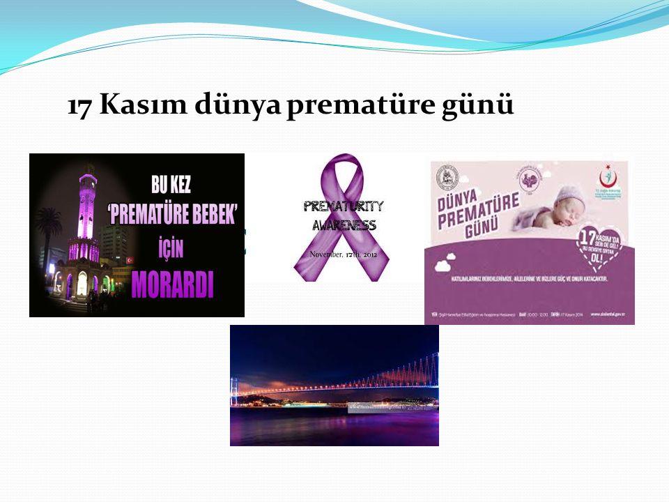17 Kasım Dünya Prematüre Günü 17 Kasım dünya prematüre günü