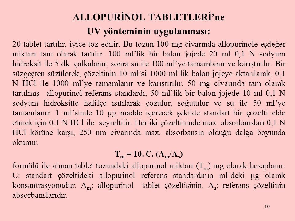 ALLOPURİNOL TABLETLERİ'ne UV yönteminin uygulanması: 20 tablet tartılır, iyice toz edilir.
