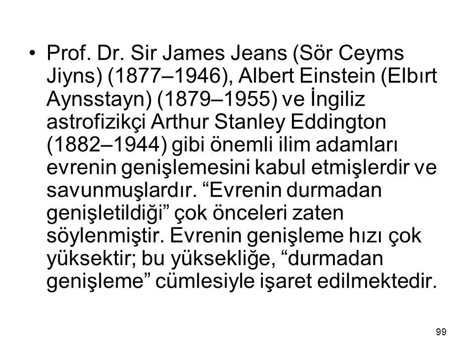 Prof. Dr. Sir James Jeans (Sör Ceyms Jiyns) (1877–1946), Albert Einstein (Elbırt Aynsstayn) (1879–1955) ve İngiliz astrofizikçi Arthur Stanley Eddingt