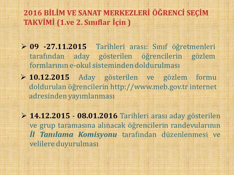 2016 BİLİM VE SANAT MERKEZLERİ ÖĞRENCİ SEÇİM TAKVİMİ (1.ve 2.