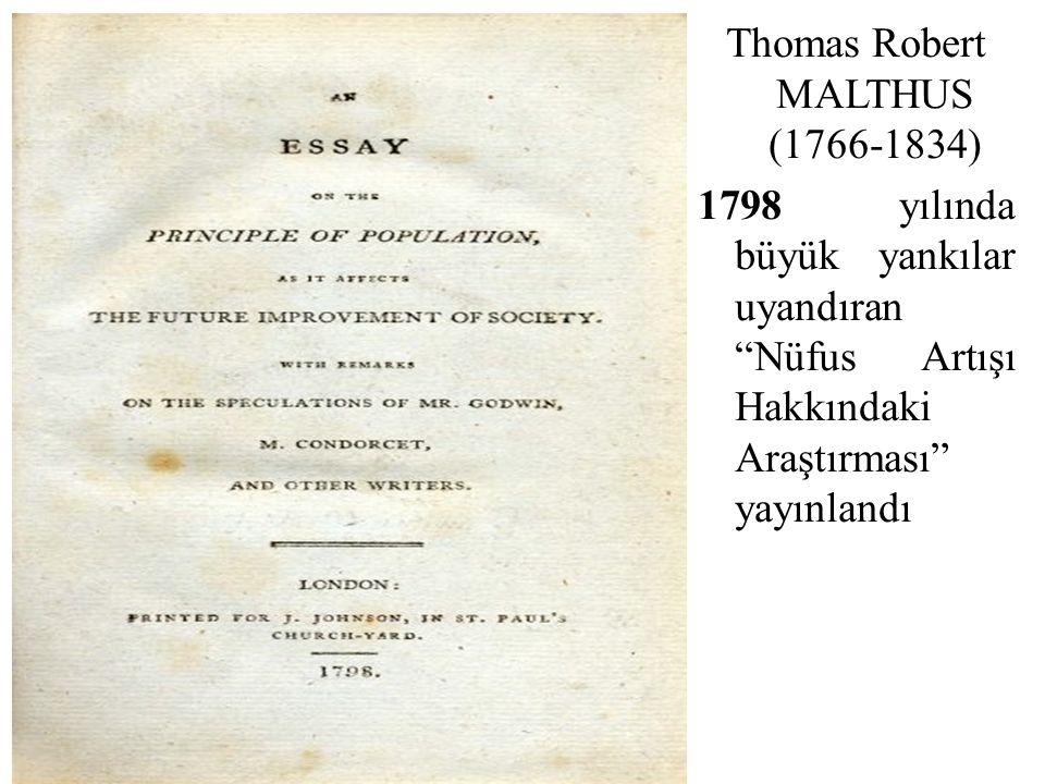 """Thomas Robert MALTHUS (1766-1834) 1798 yılında büyük yankılar uyandıran """"Nüfus Artışı Hakkındaki Araştırması"""" yayınlandı"""