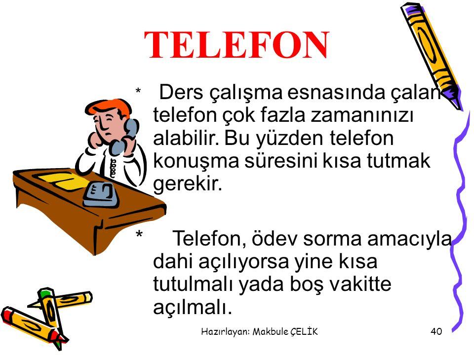 Hazırlayan: Makbule ÇELİK39 TELEVİZYON  Hem ders çalışıp hem de televizyon seyretmek mümkün değildir.  Televizyon odasına girinceye kadar veya telev