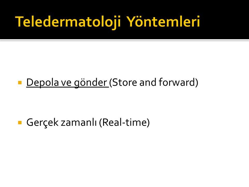  Depola ve gönder (Store and forward)  Gerçek zamanlı (Real-time)