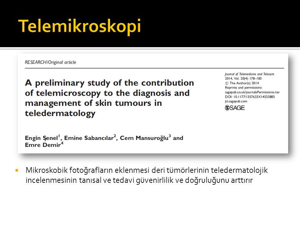  Mikroskobik fotoğrafların eklenmesi deri tümörlerinin teledermatolojik incelenmesinin tanısal ve tedavi güvenirlilik ve doğruluğunu arttırır