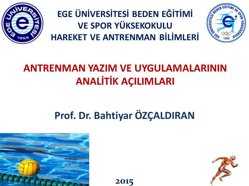 ANTRENMAN YAZIM VE UYGULAMALARININ ANALİTİK AÇILIMLARI Prof. Dr. Bahtiyar ÖZÇALDIRAN EGE ÜNİVERSİTESİ BEDEN EĞİTİMİ VE SPOR YÜKSEKOKULU HAREKET VE ANT