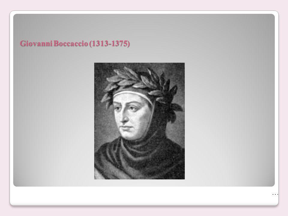 Giovanni Boccaccio (1313-1375) …