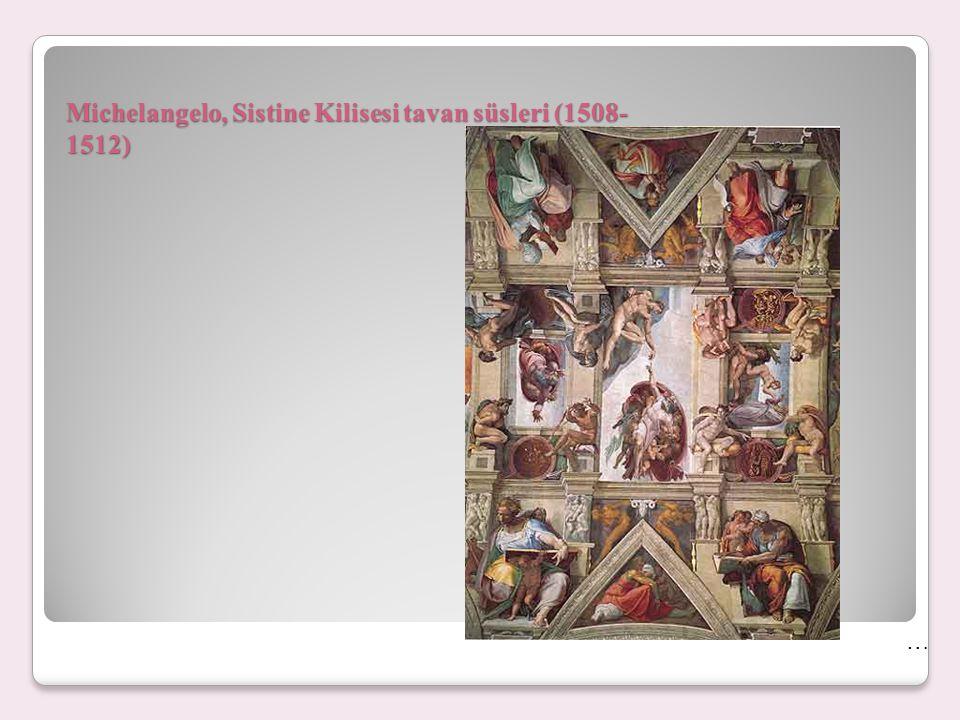 Michelangelo, Sistine Kilisesi tavan süsleri (1508- 1512) …