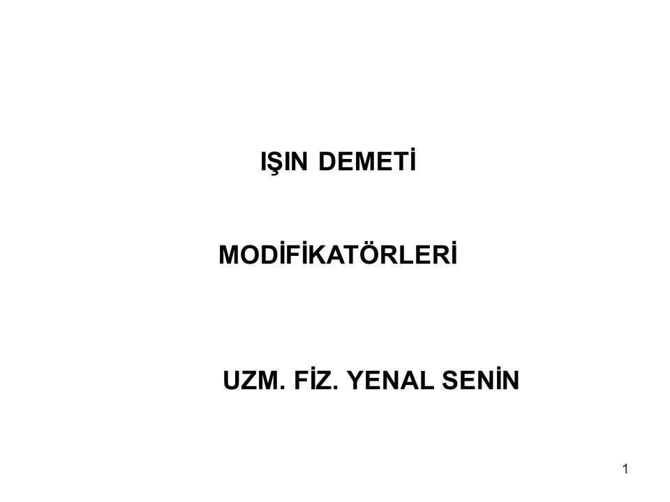 2 -BOLUS -PROTEZ -KURŞUN BLOK -MLC (MULTİ LEAF COLLİMATOR) -WEDGE
