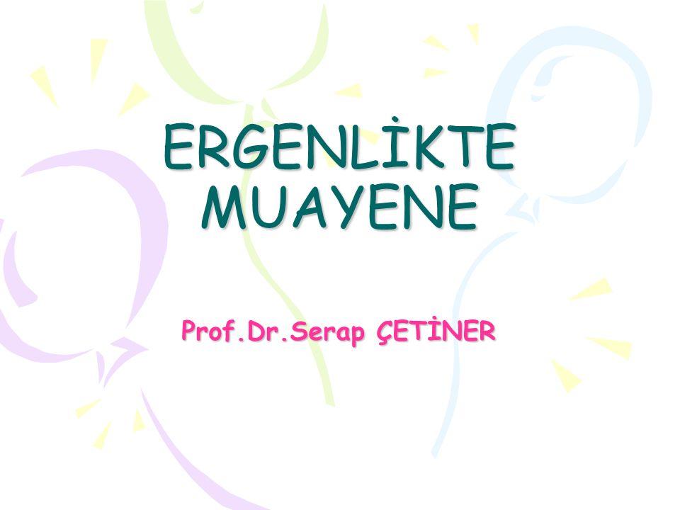 ERGENLİKTE MUAYENE Prof.Dr.Serap ÇETİNER