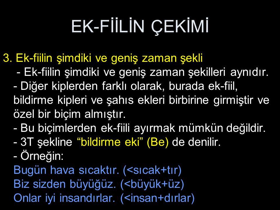 EK-FİİLİN ÇEKİMİ 3.