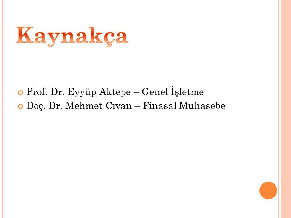 Prof. Dr. Eyyüp Aktepe – Genel İşletme Doç. Dr. Mehmet Cıvan – Finasal Muhasebe