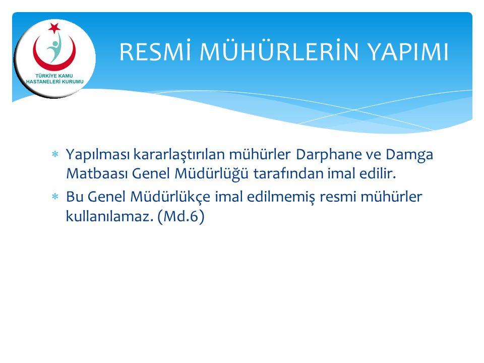  Yapılması kararlaştırılan mühürler Darphane ve Damga Matbaası Genel Müdürlüğü tarafından imal edilir.  Bu Genel Müdürlükçe imal edilmemiş resmi müh