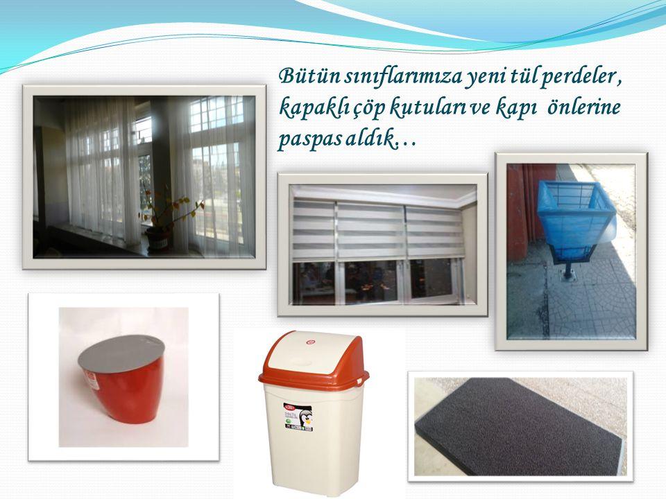 Bütün sınıflarımıza yeni tül perdeler, kapaklı çöp kutuları ve kapı önlerine paspas aldık…