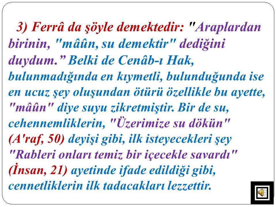 3) Ferrâ da şöyle demektedir: