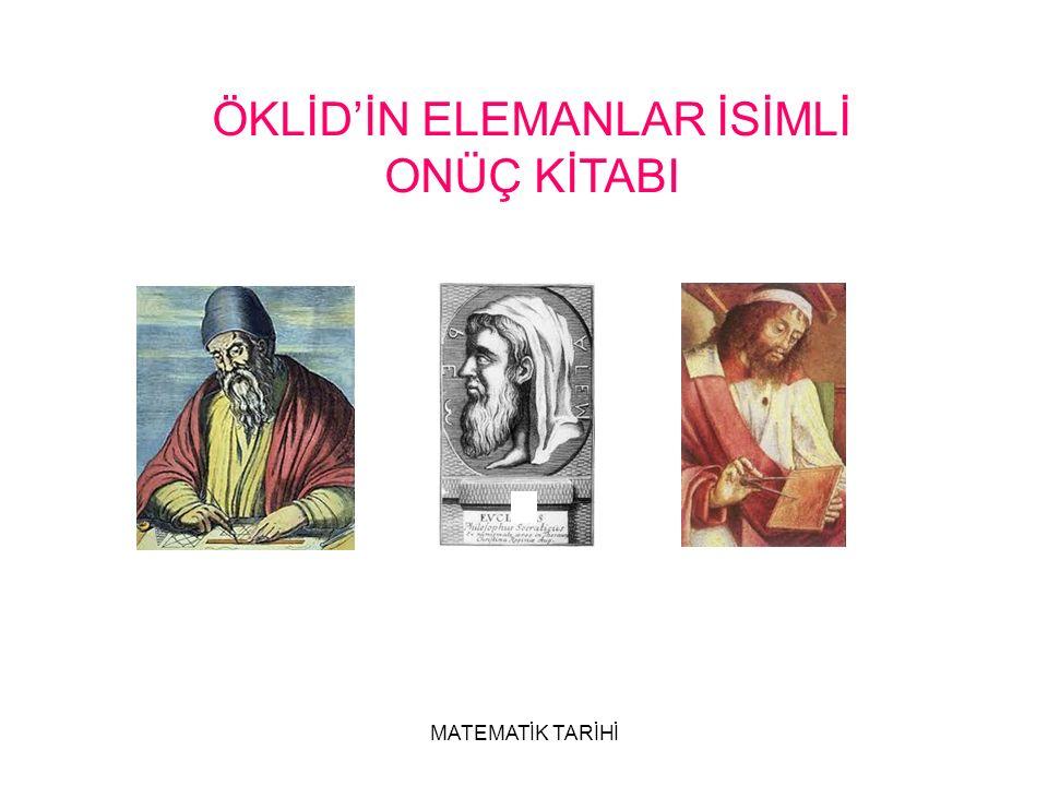 MATEMATİK TARİHİ ÖKLİD'İN ELEMANLAR İSİMLİ ONÜÇ KİTABI