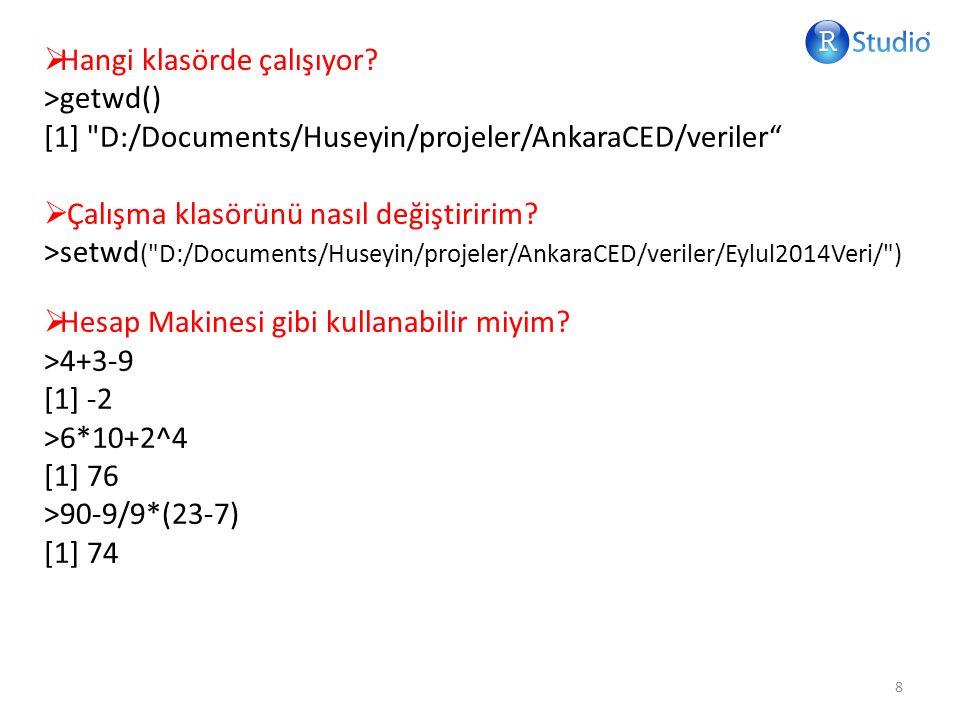  Hangi klasörde çalışıyor? >getwd() [1]