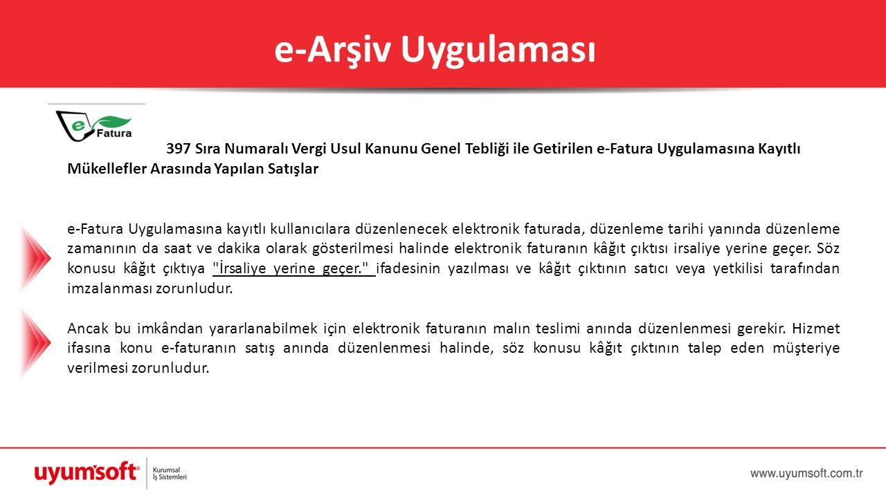 397 Sıra Numaralı Vergi Usul Kanunu Genel Tebliği ile Getirilen e-Fatura Uygulamasına Kayıtlı Mükellefler Arasında Yapılan Satışlar e-Fatura Uygulamas