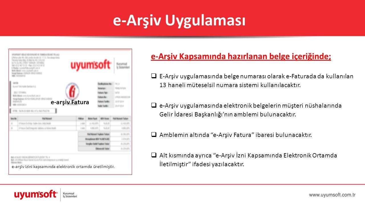 e-Arşiv Kapsamında hazırlanan belge içeriğinde;  E-Arşiv uygulamasında belge numarası olarak e-Faturada da kullanılan 13 haneli müteselsil numara sis