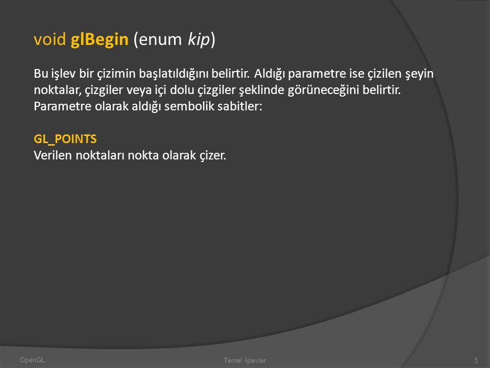 GL_LINES Verilen noktaları doğrularla birleştirir.