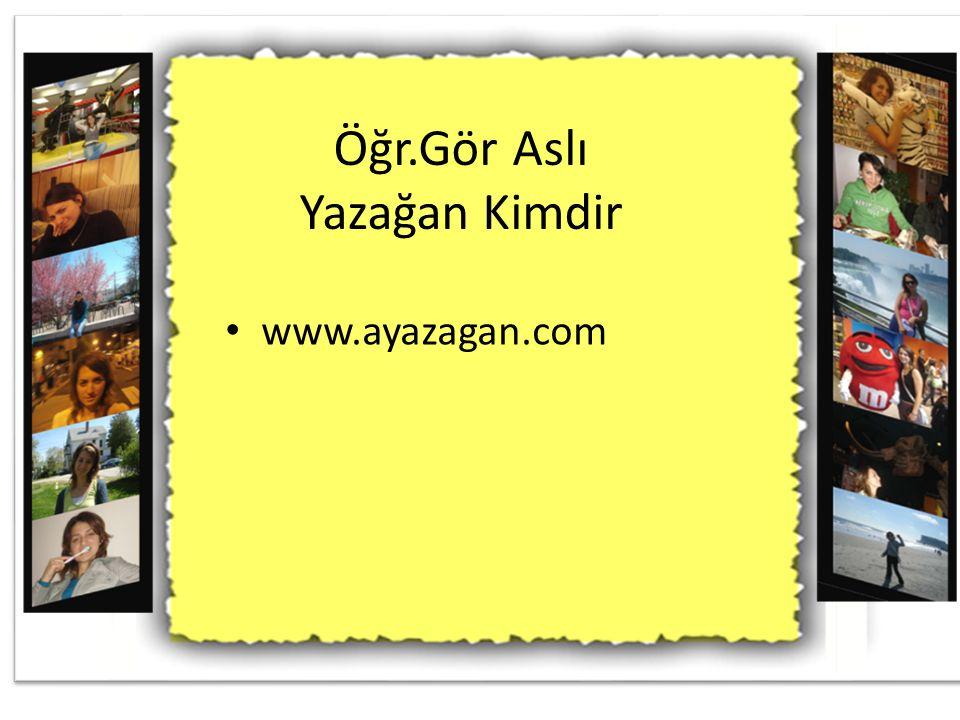 Öğr.Gör Aslı Yazağan Kimdir www.ayazagan.com