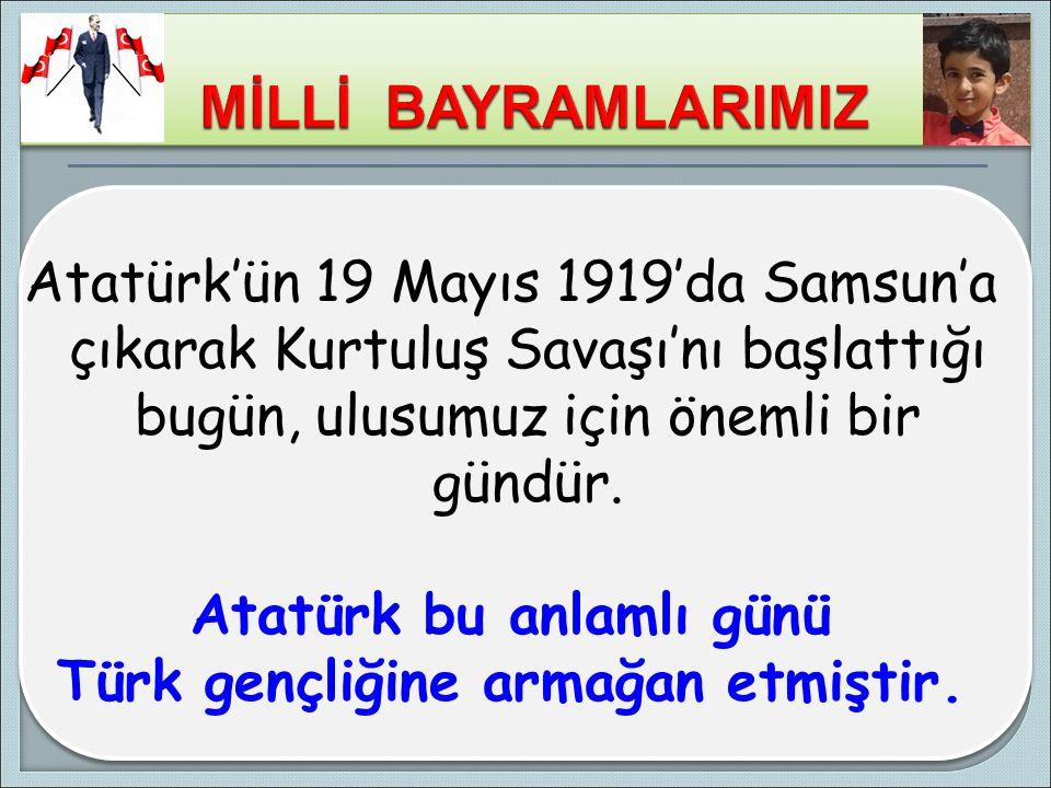 19 Mayıs 1919 da Atatürk ün Samsun a çıkmasıyla, lideriyle kucaklaşan Anadolu, Atatürk ün önderliğinde Kurtuluş Savaşı nı başlattı.