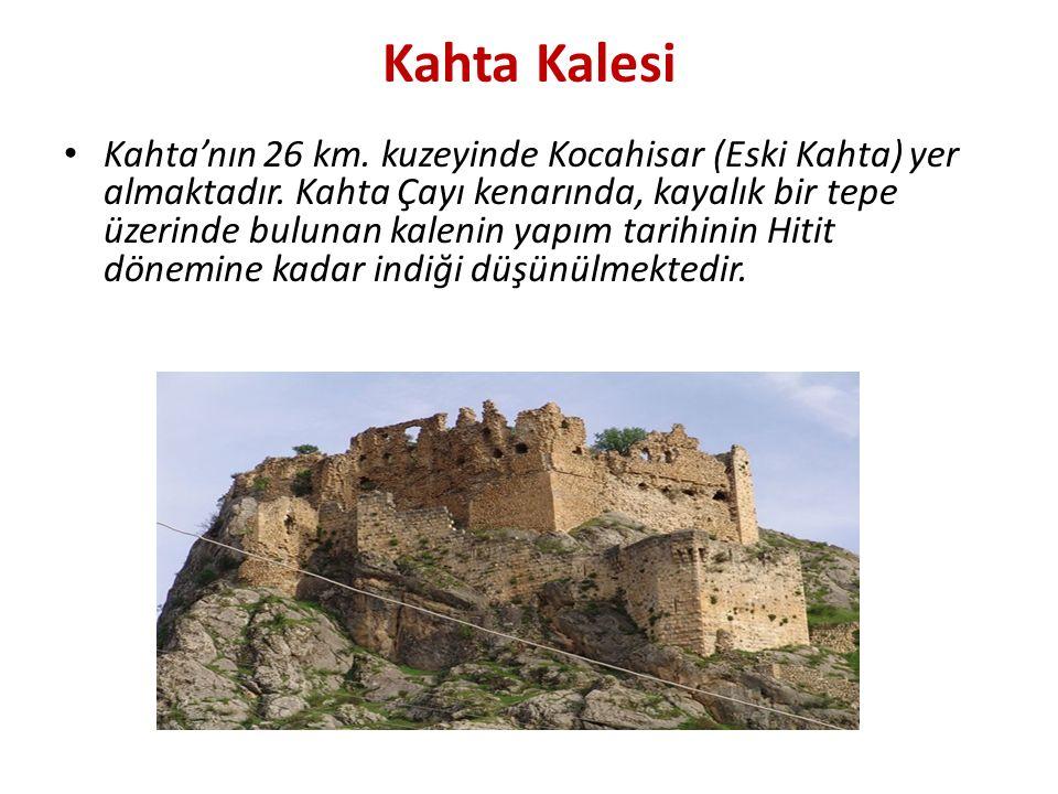 Kahta Kalesi Kahta'nın 26 km. kuzeyinde Kocahisar (Eski Kahta) yer almaktadır. Kahta Çayı kenarında, kayalık bir tepe üzerinde bulunan kalenin yapım t