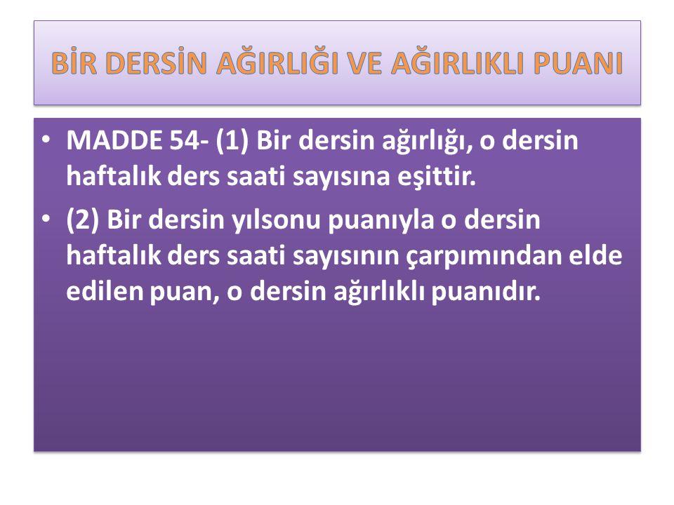 Bir Dersin Yıl Sonu Puanı MADDE 53- (1) Bir dersin yılsonu puanı; a) Birinci ve ikinci dönem puanlarının aritmetik ortalamasıdır.
