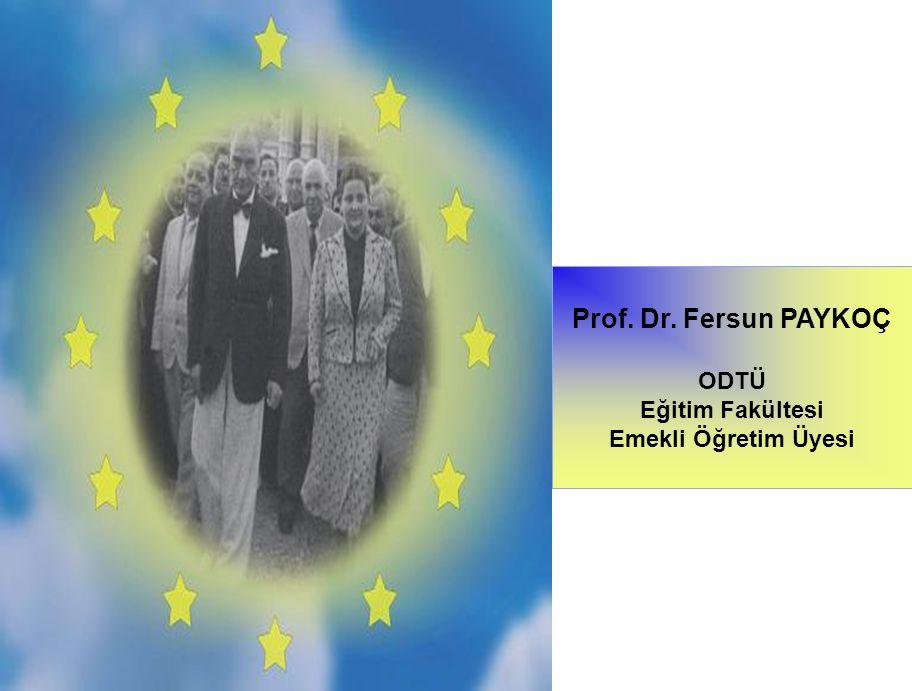 Prof. Dr. Fersun PAYKOÇ ODTÜ Eğitim Fakültesi Emekli Öğretim Üyesi