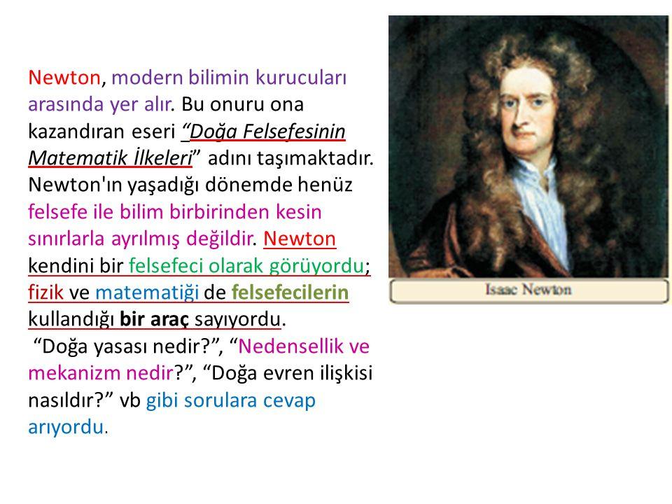 """Newton, modern bilimin kurucuları arasında yer alır. Bu onuru ona kazandıran eseri """"Doğa Felsefesinin Matematik İlkeleri"""" adını taşımaktadır. Newton'ı"""