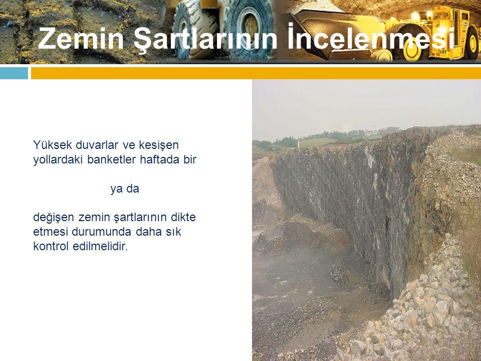 Zemin Şartlarının İncelenmesi Yüksek duvarlar ve kesişen yollardaki banketler haftada bir ya da değişen zemin şartlarının dikte etmesi durumunda daha