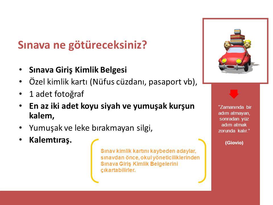Sınava ne götüreceksiniz? Sınava Giriş Kimlik Belgesi Özel kimlik kartı (Nüfus cüzdanı, pasaport vb), 1 adet fotoğraf En az iki adet koyu siyah ve yum