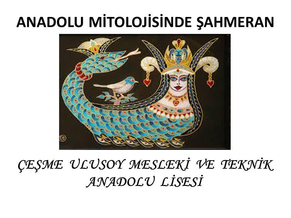 ANADOLU MİTOLOJİSİNDE ŞAHMERAN Doğu ve Batı kaynaklı birçok efsane ve edebi eserde yılan kadın imgesi kültürel, dini ve artekipsel bir anlamla yüklüdür.