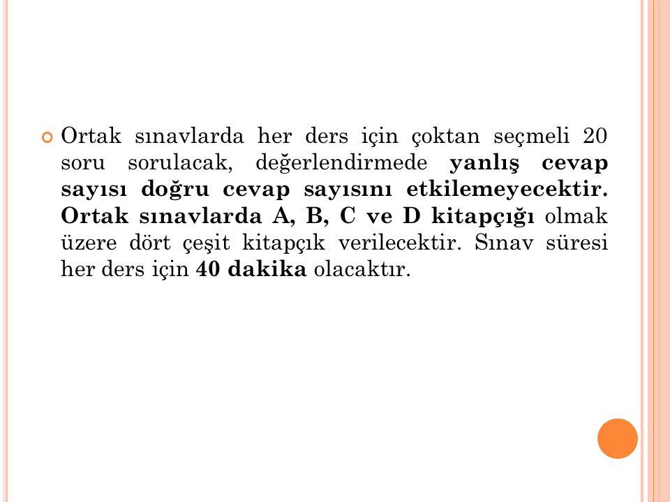 ORTAK SINAVLARIN SONUÇLARININ BİLDİRİLMESİ a.