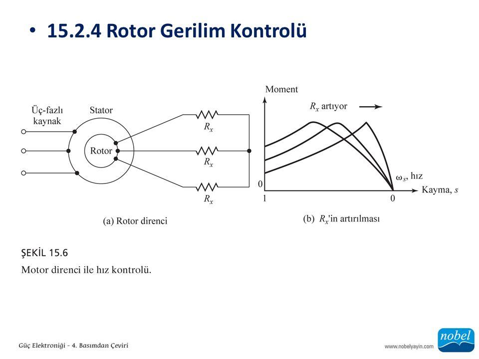 15.2.4 Rotor Gerilim Kontrolü