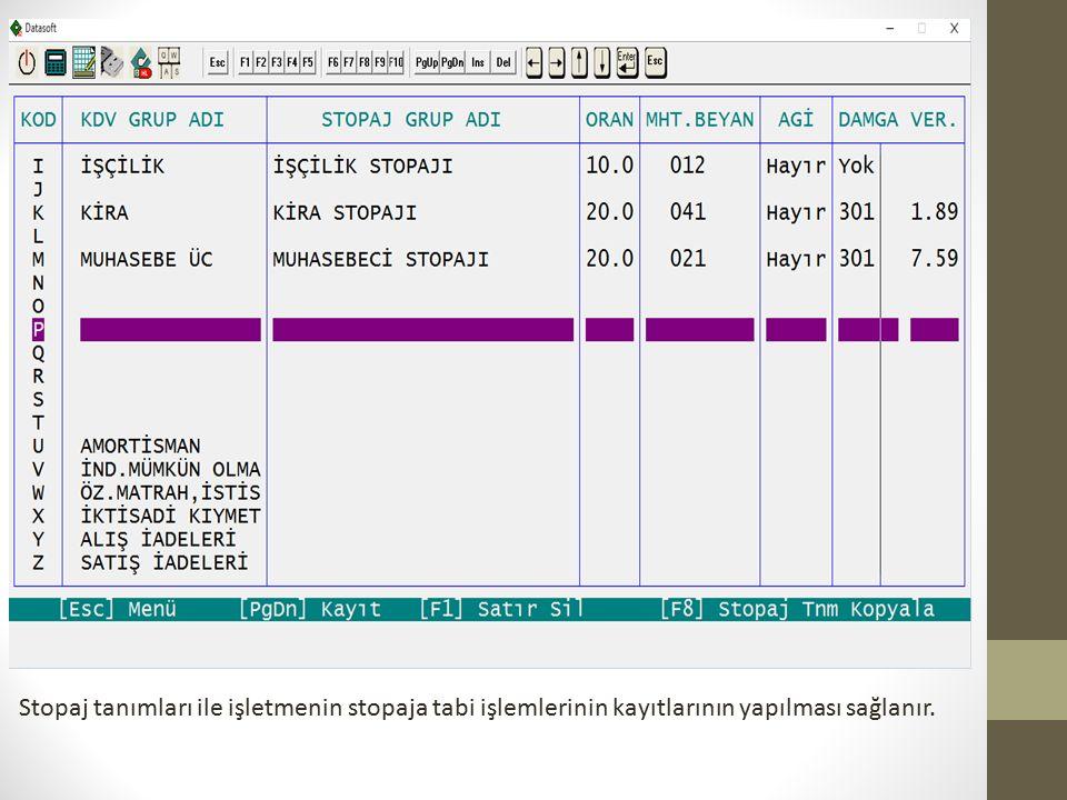 Stopaj tanımları ile işletmenin stopaja tabi işlemlerinin kayıtlarının yapılması sağlanır.