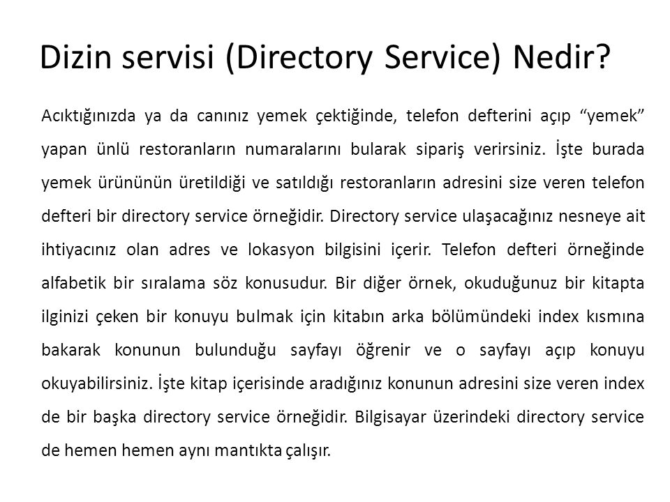 """Dizin servisi (Directory Service) Nedir? Acıktığınızda ya da canınız yemek çektiğinde, telefon defterini açıp """"yemek"""" yapan ünlü restoranların numaral"""