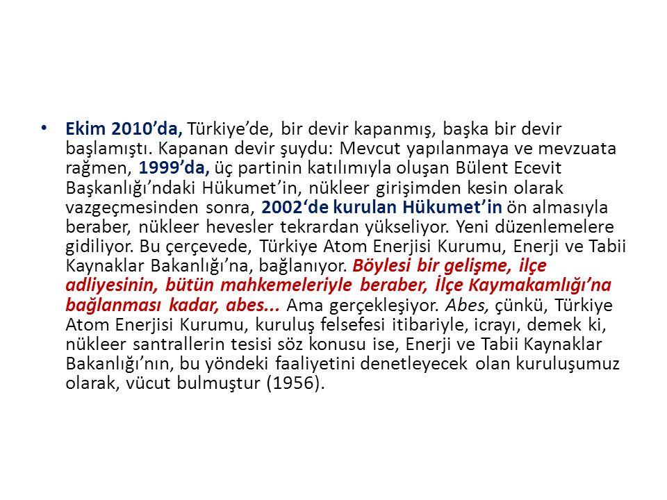 Ekim 2010'da, Türkiye'de, bir devir kapanmış, başka bir devir başlamıştı.