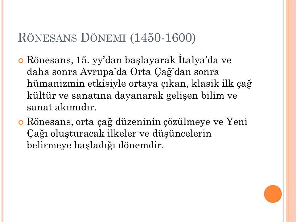 R ÖNESANS D ÖNEMI (1450-1600) Rönesans, 15.