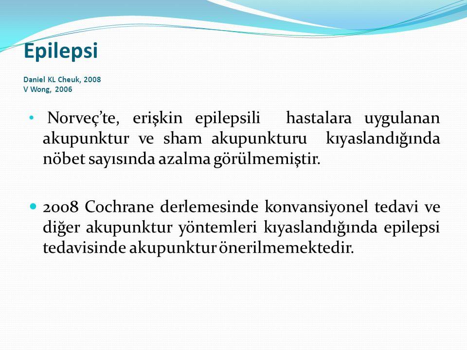 Epilepsi Daniel KL Cheuk, 2008 V Wong, 2006 Norveç'te, erişkin epilepsili hastalara uygulanan akupunktur ve sham akupunkturu kıyaslandığında nöbet say