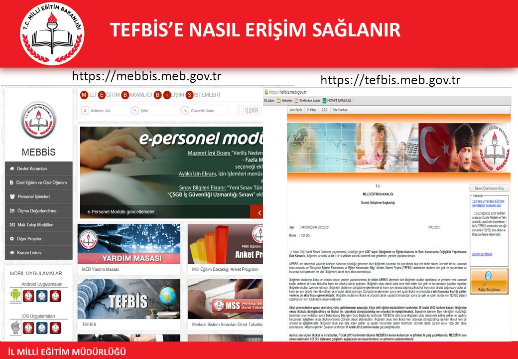 TEFBİS'E NASIL ERİŞİM SAĞLANIR https://mebbis.meb.gov.tr https://tefbis.meb.gov.tr