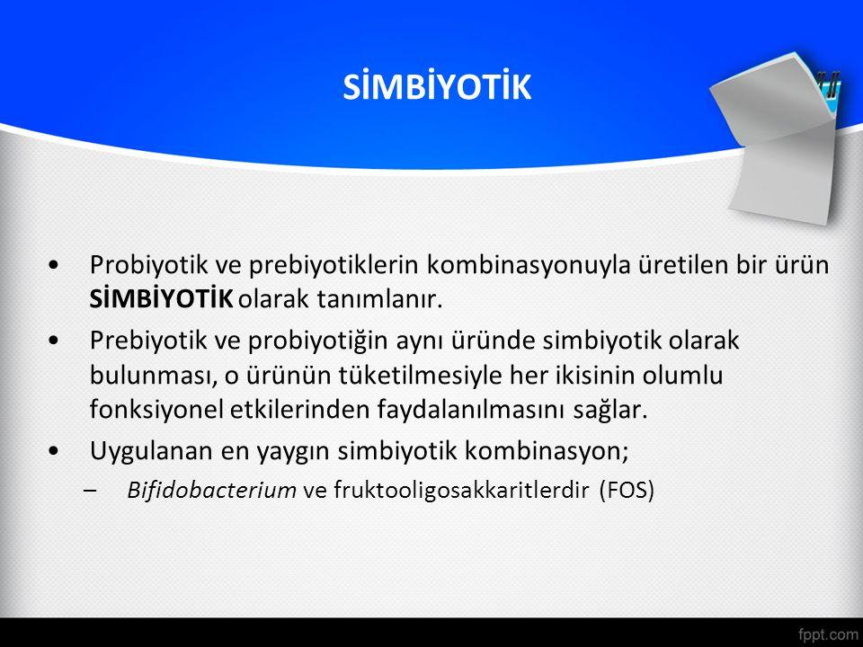 SİMBİYOTİK Probiyotik ve prebiyotiklerin kombinasyonuyla üretilen bir ürün SİMBİYOTİK olarak tanımlanır. Prebiyotik ve probiyotiğin aynı üründe simbiy