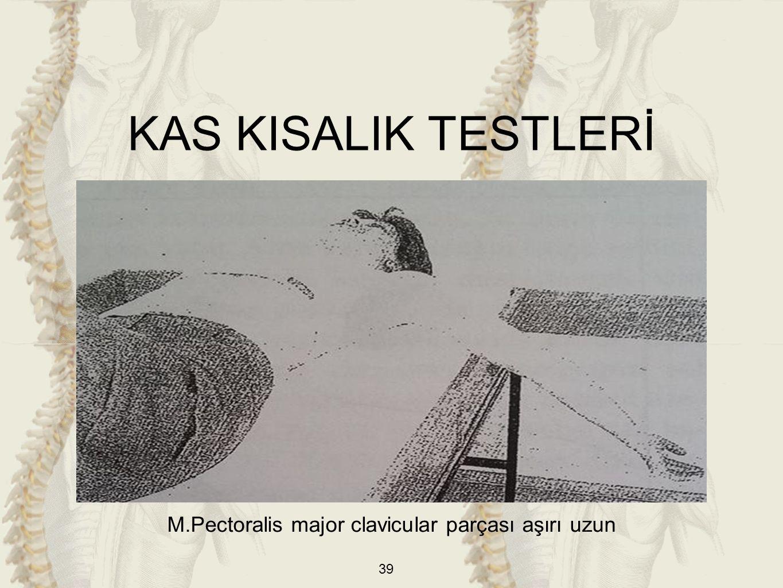 39 M.Pectoralis major clavicular parçası aşırı uzun KAS KISALIK TESTLERİ